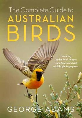 The Complete Guide to Australian Birds (Paperback)