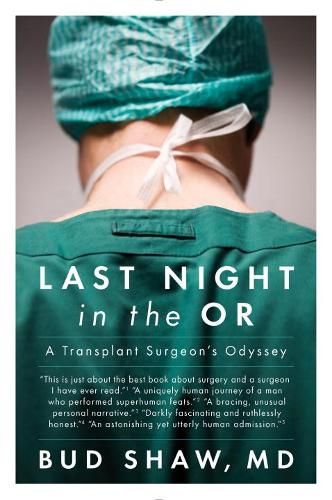 Last Night In The Or: A Transplant Surgeon's Odyssey (Paperback)