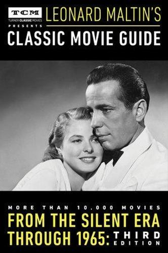 Turner Classic Movies Presents Leonard Maltin's Classic Movie Guide: From the Silent Era Through 1965: Third Edition (Paperback)