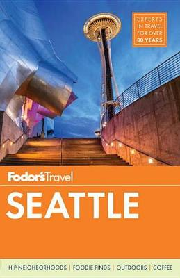 Fodor's Seattle - Full-Color Travel Guide 6 (Paperback)
