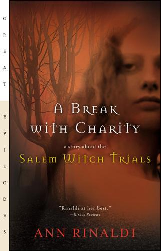A Break with Charity: A Story about the Salem Witch Trials - Great Episodes (Paperback)