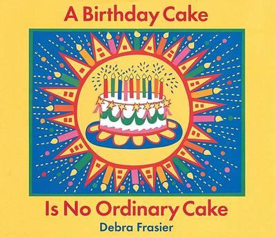 A Birthday Cake is No Ordinary Cake (Hardback)