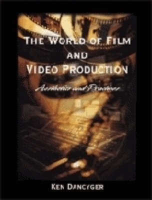 The World of Film and Video Production: Aesthetics and Practice (Paperback)