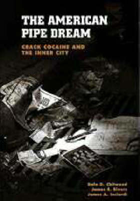 The American Pipe Dream: Crack Cocaine and the Inner City (Paperback)