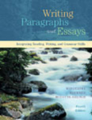 Writing Paragraphs and Essays: Integrating Reading, Writing and Grammar Skills (Paperback)