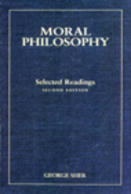 Moral Philosophy: Selected Readings (Paperback)