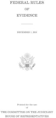 Federal Rules of Evidence: December 1, 2016 (Paperback)