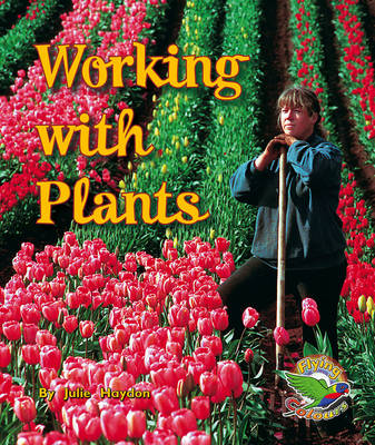 Working with Plants (Paperback)
