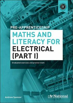 A+ National Pre-apprenticeship Maths and Literacy for Electrical (Hardback)