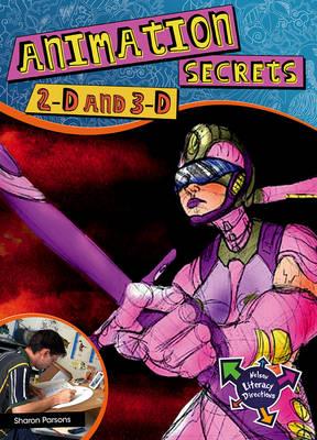 Animation Secrets: 2-D, 3-D, Special Effects