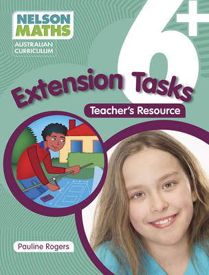 Nelson Maths Australian Curriculum 6+ Extension Task Resource Book