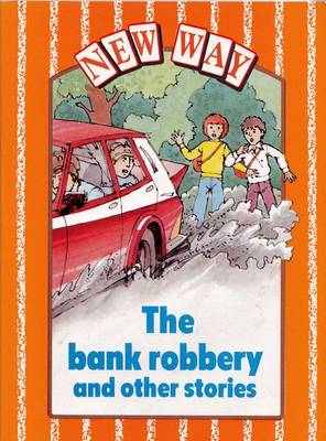 New Way Orange Level Core Book - The Bank Robbery and other stories (X6)
