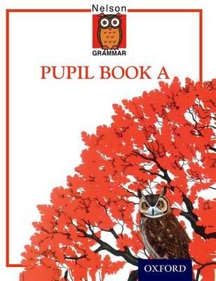 Nelson Grammar - Pupil Book A (Paperback)