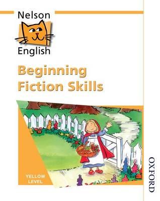 Nelson English - Yellow Level Beginning Fiction Skills (Paperback)