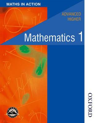 Maths in Action - Advanced Higher Mathematics 1 (Paperback)