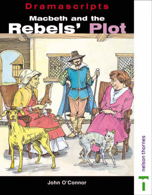 Dramascripts - Macbeth and the Rebel's Plot (Paperback)