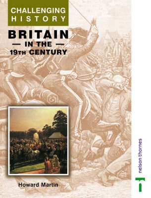 Challenging History - Britain in the 19th Century (Paperback)