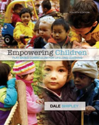 Empowering Children: Play-based Curriculum for Lifelong Learning (Paperback)