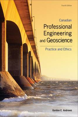 Canadian Professional Engineering And Geoscience: Practice and Ethics (Paperback)
