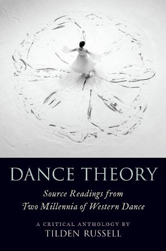 Dance Theory: Source Readings from Two Millennia of Western Dance (Paperback)