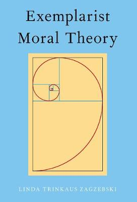 Exemplarist Moral Theory (Paperback)