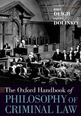 The Oxford Handbook of Philosophy of Criminal Law - Oxford Handbooks (Paperback)