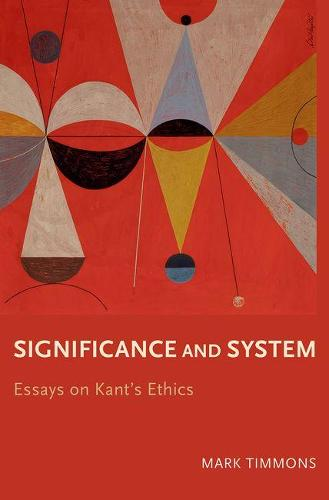 Significance and System: Essays on Kant's Ethics (Hardback)