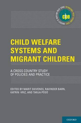 Child Welfare Systems and Migrant Children: A Cross Country Study of Policies and Practice - International Policy Exchange Series (Hardback)