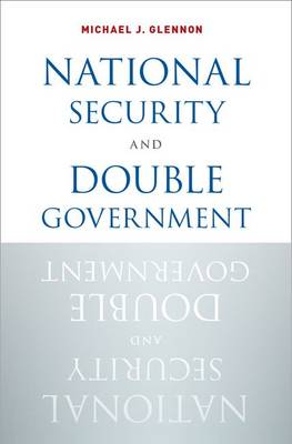 National Security and Double Government (Hardback)