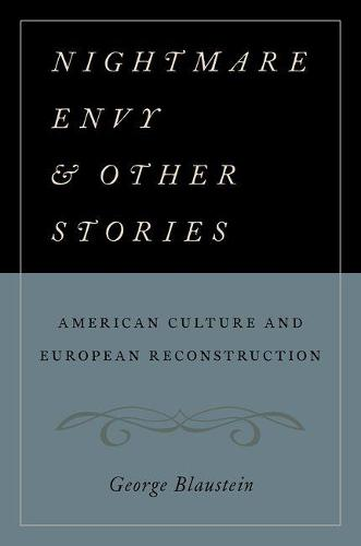 Nightmare Envy and Other Stories: American Culture and European Reconstruction (Paperback)