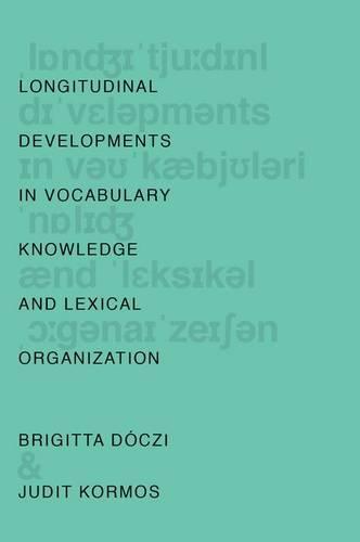 Longitudinal Developments in Vocabulary Knowledge and Lexical Organization (Hardback)