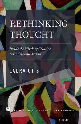 Rethinking Thought: Inside the Minds of Creative Scientists and Artists - Explorations in Narrative Psychology (Hardback)