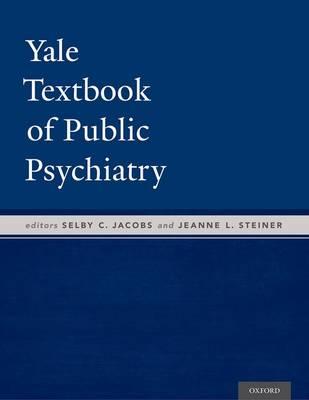 Yale Textbook of Public Psychiatry (Hardback)