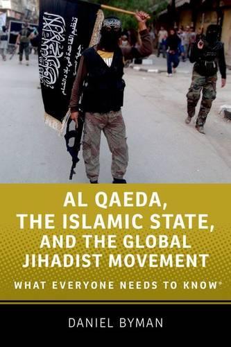 Al Qaeda, the Islamic State, and the Global Jihadist Movement: What Everyone Needs to Know (R) - What Everyone Needs To Know (R) (Paperback)
