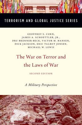 The War on Terror and the Laws of War: A Military Perspective - TERRORISM AND GLOBAL JUSTICE SERIES (Paperback)