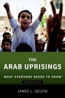 The Arab Uprisings: What Everyone Needs to Know (R) - What Everyone Needs To Know (R) (Paperback)