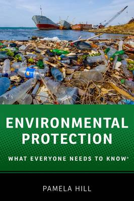 Environmental Protection: What Everyone Needs to Know (R) - What Everyone Needs to Know (Paperback)