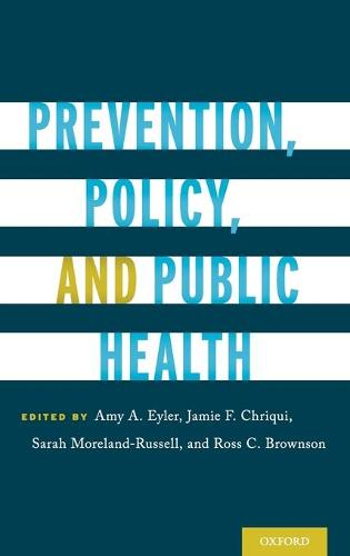 Prevention, Policy, and Public Health (Hardback)