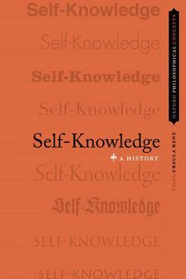 Self-Knowledge: A History - Oxford Philosophical Concepts (Hardback)