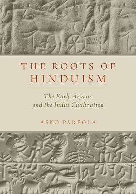 The Roots of Hinduism: The Early Aryans and The Indus Civilization (Hardback)