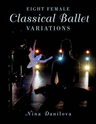 Eight Female Classical Ballet Variations (Hardback)