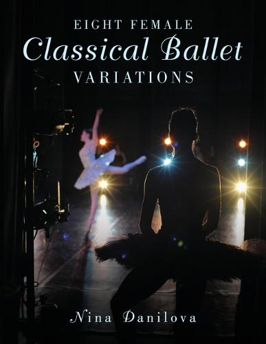 Eight Female Classical Ballet Variations (Paperback)