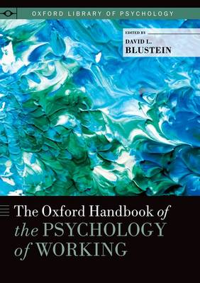 The Oxford Handbook of the Psychology of Working - Oxford Library of Psychology (Paperback)
