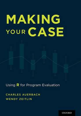 Making Your Case: Using R for Program Evaluation (Paperback)