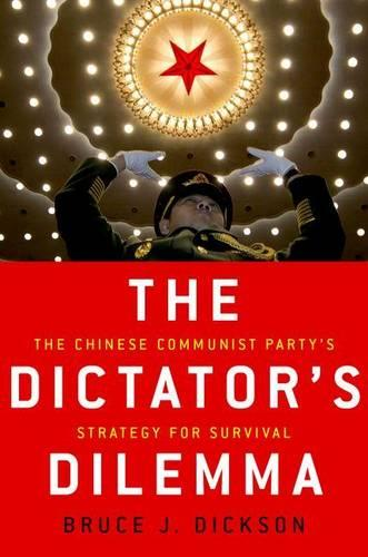 The Dictator's Dilemma: The Chinese Communist Party's Strategy for Survival (Hardback)