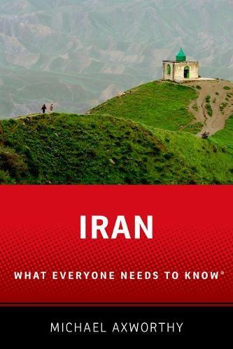 Iran: What Everyone Needs to Know (R) - What Everyone Needs to Know (Hardback)
