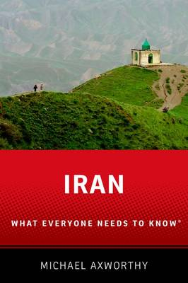 Iran: What Everyone Needs to Know (R) - What Everyone Needs to Know (Paperback)