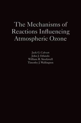 The Mechanisms of Reactions Influencing Atmospheric Ozone (Hardback)
