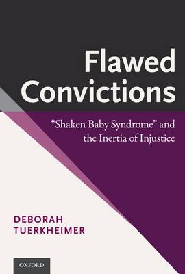 "Flawed Convictions: ""Shaken Baby Syndrome"" and the Inertia of Injustice (Paperback)"