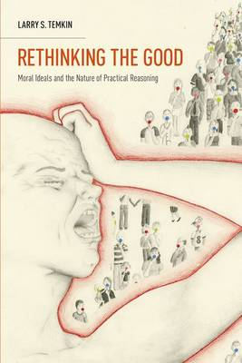 Rethinking the Good: Moral Ideals and the Nature of Practical Reasoning - Oxford Ethics Series (Paperback)